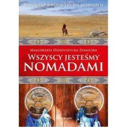 Wszyscy jesteśmy nomadami - Małgorzata Dzieduszycka-Ziemilska