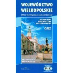 Województwo wielkopolskie. Atlas turystyczno samochodowy