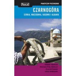 Czarnogóra, Macedonia, Serbia i Albania - przewodnik praktyczny
