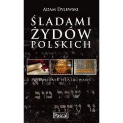 Śladami żydów polskich - Adam Dylewski