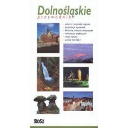 Dolnośląskie. Przewodnik - Krzysztof Bzowski, Michał Jurecki, Eliza Malawska-Kłusek