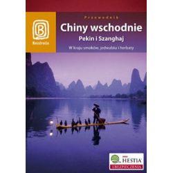 Chiny wschodnie. Pekin i Szanghaj. W kraju smoków, jedwabiu i herbaty. Wydanie 1 - Oliver Fülling