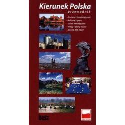 Kierunek Polska. Przewodnik - Kazimierz Kunicki, Tomasz Ławecki, Liliana Olchowik-Adamowska