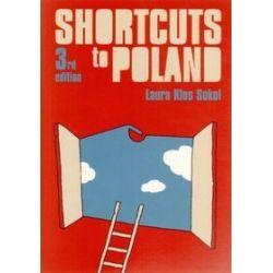 Shortcuts to Poland. 3rd edition - Laura Klos Sokol
