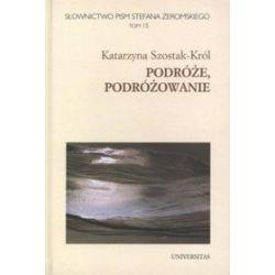 Podróże, podróżowanie - Katarzyna Szostak-Król