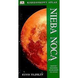 Nieba nocą. Kieszonkowy atlas - Kevin Tildsley