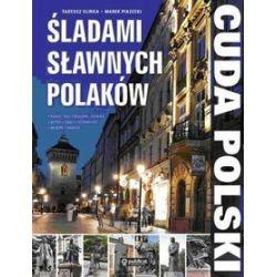 Śladami sławnych Polaków cuda Polski - Tadeusz Glinka