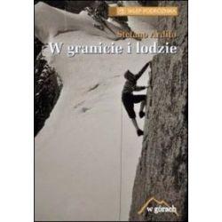 W granicie i lodzie. Historia zdobywania ścian Mont Blanc - Stefano Ardito