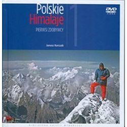 Polskie Himalaje. Pierwsi zdobywcy + DVD - Janusz Kurczab