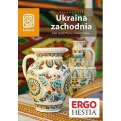 Ukraina zachodnia. Tam szum Prutu, Czeremoszu... - Krzysztof Bzowski, Artur Grossman, Aleksander Strojny