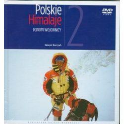 Polskie Himalaje. Lodowi wojownicy + DVD - Janusz Kurczab