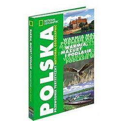 Warmia, Mazury i Podlasie. Przewodnik turystyczny National Geographic
