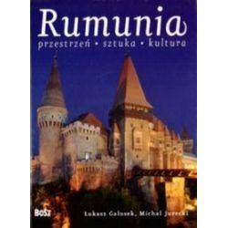 Rumunia. Przestrzeń, sztuka, kultura - Łukasz Galusek, Michał Jurecki
