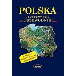 Polska. Ilustrowany przewodnik - Maria Pilich, Przemysław Pilich