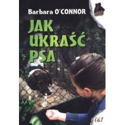 Jak ukraść psa - Barbara O`Connor
