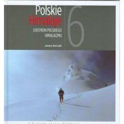 Polskie Himalaje. Leksykon polskiego himalaizmu - Janusz Kurczab