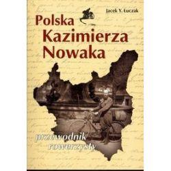 Polska Kazimierza Nowaka. Przewodnik rowerzysty - Jacek Y. Łuczak