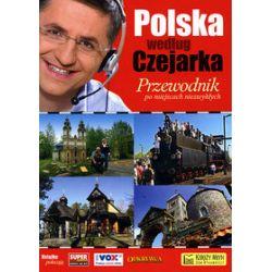 Polska według Czejarka - przewodnik po miejscach niezwykłych - Roman Czejarek