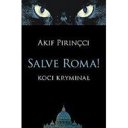 Salve Roma! Koci kryminał - Akif Pirincci