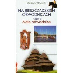 Na bieszczadzkich obwodnicach - część 2. Mała obwodnica - Stanisław Orłowski