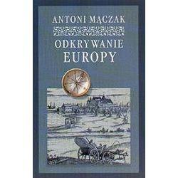 Odkrywanie Europy - podróże w czasach renesansu i baroku - Antoni Mączak