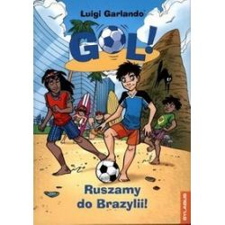 Gol! Ruszamy do Brazylii! - Luigi Garlando