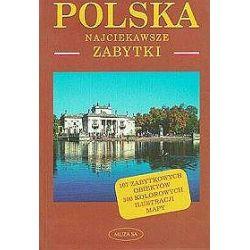 Polska. Najciekawsze zabytki - Jarosław Komorowski, Piotr Maluśkiewicz, Grzegorz Micuła