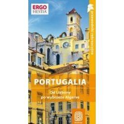 Portugalia. Od Lizbony po wybrzeże Algarve. Przewodnik rekreacyjny. Wydanie 1 - Anna Pamuła