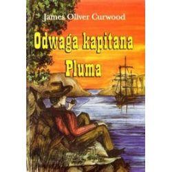 Odwaga kapitana Pluma - James Oliver Curwood