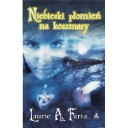 Niebieski płomień na koszmary - Laurie Faria
