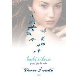 Bądź silna przez 365 dni roku - Demi Lovato