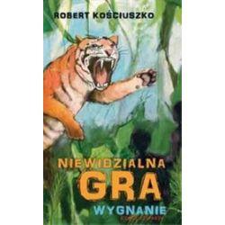 Niewidzialna gra wygnanie część 4 - Robert Kościuszko