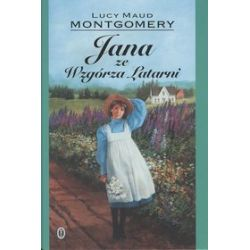 Jana ze Wzgórza Latarni - Lucy Maud Montgomery