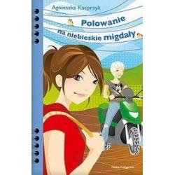 Polowanie na niebieskie migdały - Agnieszka Kacprzyk