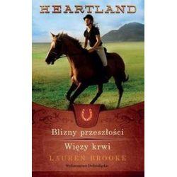 Heartland. Blizny przeszłości/Więzy krwi - Lauren Brooke, Lauren Brooke