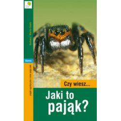 Czy wiesz... jaki to pająk? - Barbara Baehr, Martin Baehr