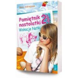 Pamiętnik nastolatki 2 i 1/2. Wakacje Natki - Beata Andrzejczuk