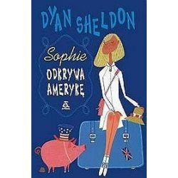 Sophie odkrywa Amerykę - Dyan Sheldon
