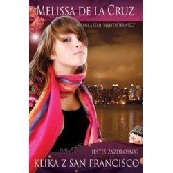 Klika z San Francisco 2. Jesteś zazdrosna? - Melissa de La Cruz