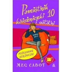 Pamiętnik księżniczki 10 i ostatni. Pożegnanie księżniczki - Meg Cabot