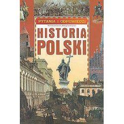 Pytania i odpowiedzi. Historia Polski - Piotr Kwiatkiewicz, Maciej Leszczyński