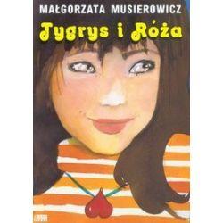 Tygrys i Róża - Małgorzata Musierowicz