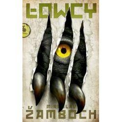 Łowcy - Miroslav Zamboch, Miroslav Žamboch