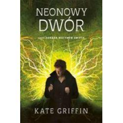 Neonowy dwór - Kate Griffin