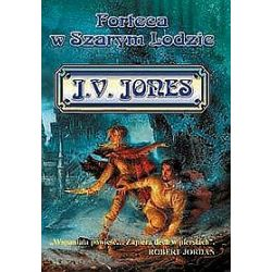 Forteca w Szarym Lodzie - J.V. Jones, Julie V. Jones