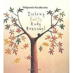 Zielony, Żółty, Rudy, Brązowy - Małgorzata Strzałkowska