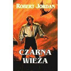 Czarna wieża - Robert Jordan, Jordan Robert