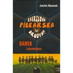 Zakręcona piłkarska drużyna - Darek lokomotywa - Joachim Masannek