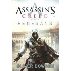Assassin`s Creed: RENESANS - Oliver Bowden