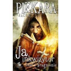 Ja, Inkwizytor. Głód i pragnienie - Jacek Piekara